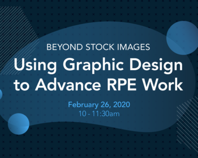 Beyond Stock Images: Using Graphic Design to Advance RPE Work