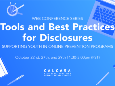 Tools and Best Practices for Disclosures: Supporting Youth in Online Prevention Programs Webinar Series and Toolkit
